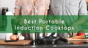 Best Portable Induction Cooktops – 2018 Reviews and Top Picks